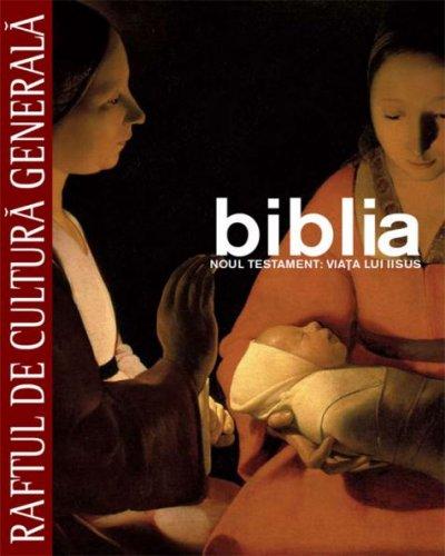 Biblia: Viata Lui IIsus Hristos