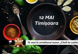 """Te așteptăm la casting """"Chefi la cuțite"""", în TIMIȘOARA, pe 12 MAI! Vino să intri în echipele celor mai buni chefi din România"""
